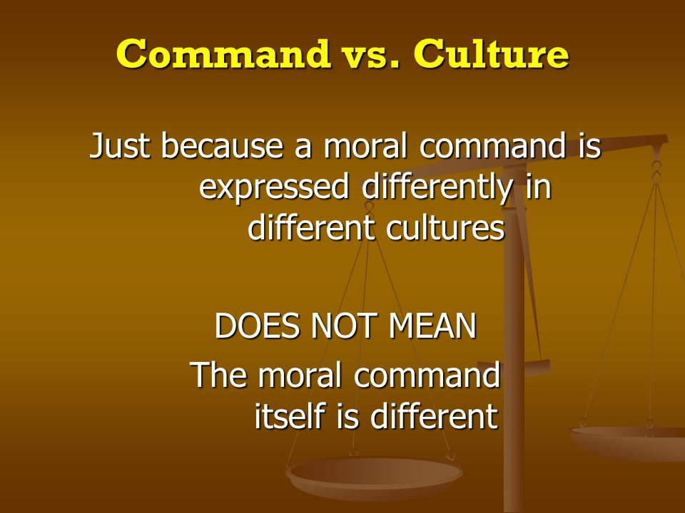 The moral command itself is different