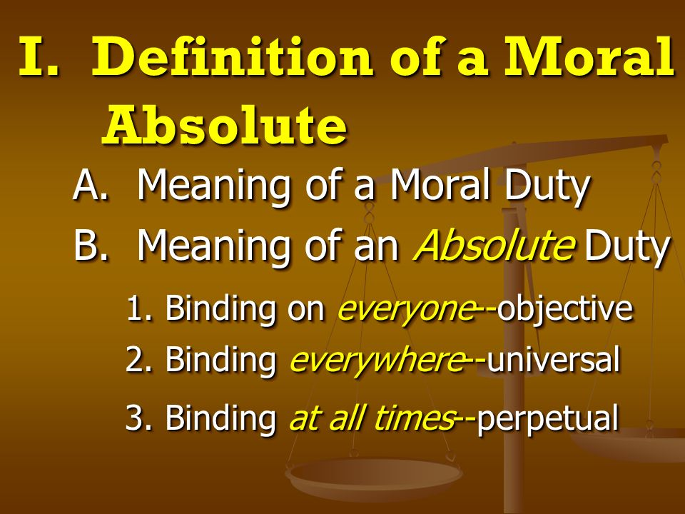 I. Definition of a Moral Absolute