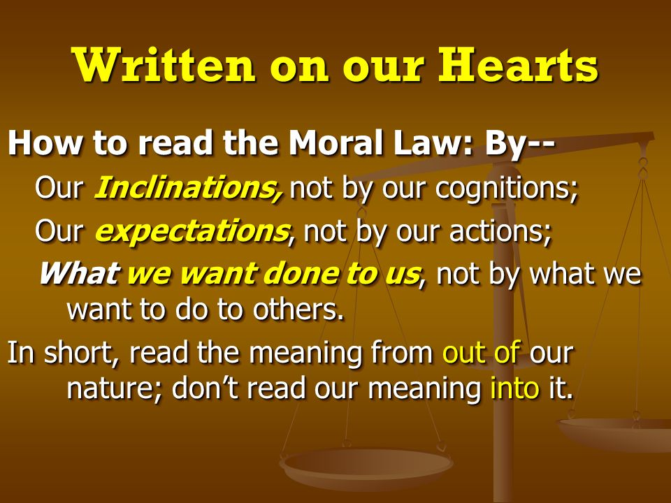 Written on our Hearts How to read the Moral Law: By--
