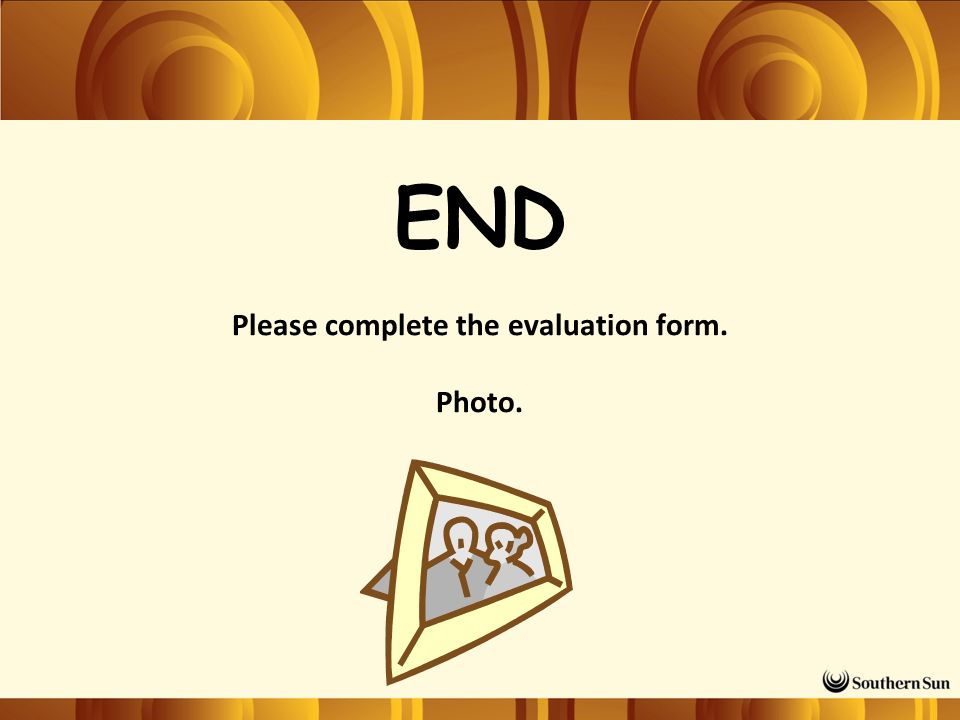 END Please complete the evaluation form. Photo.