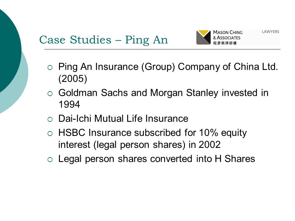 Case Studies – Ping An Ping An Insurance (Group) Company of China Ltd. (2005) Goldman Sachs and Morgan Stanley invested in 1994.