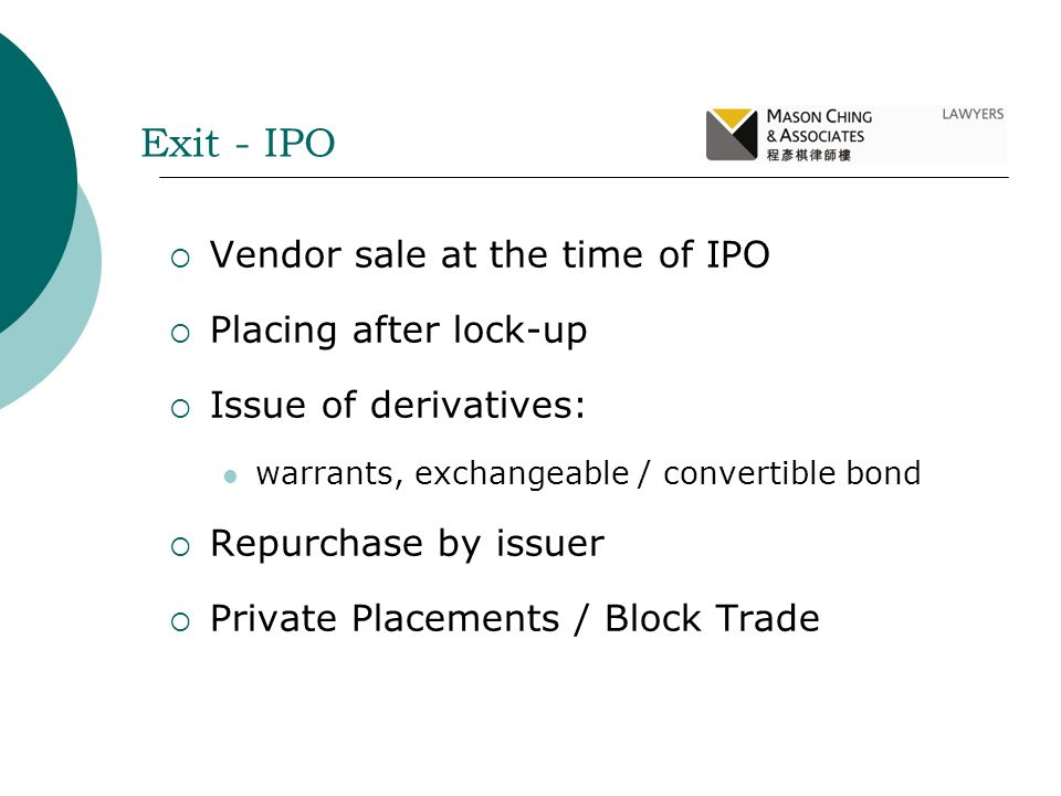Exit - IPO Vendor sale at the time of IPO Placing after lock-up