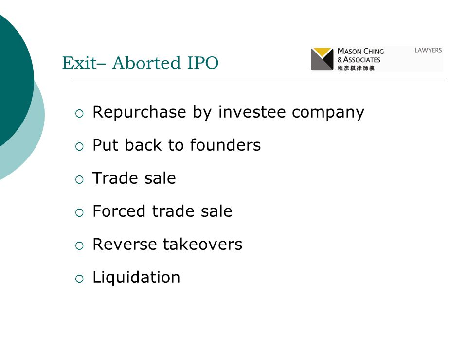 Exit– Aborted IPO Repurchase by investee company Put back to founders