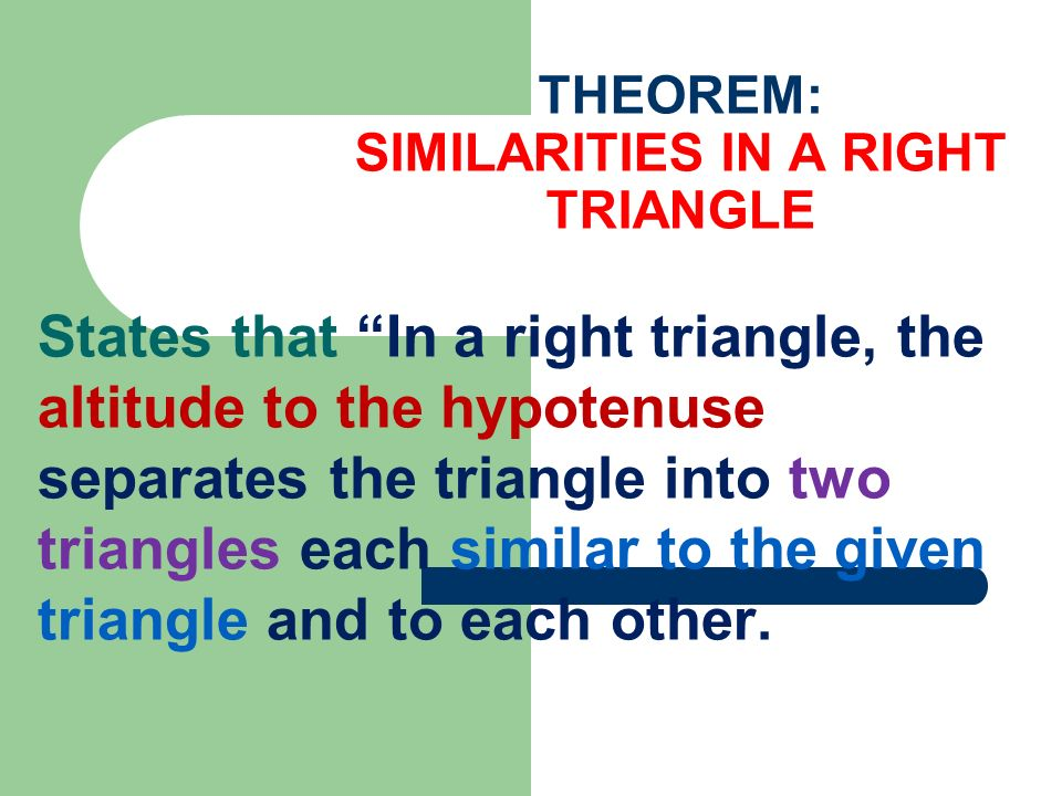 THEOREM: SIMILARITIES IN A RIGHT TRIANGLE