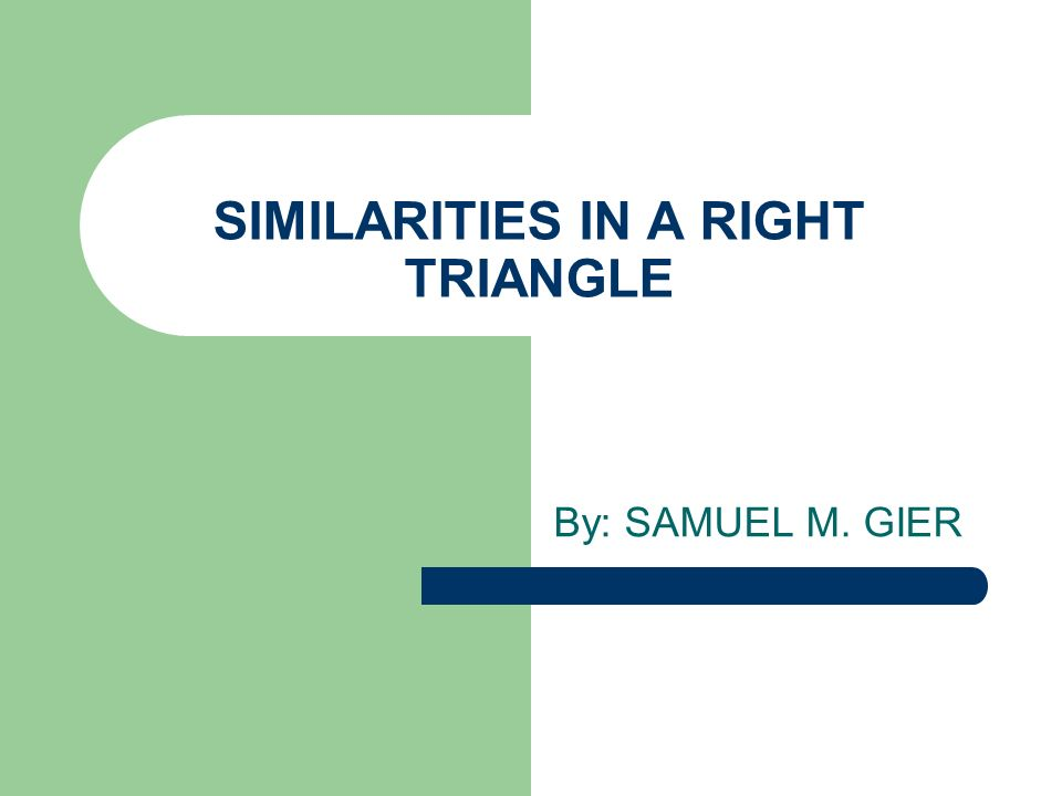 SIMILARITIES IN A RIGHT TRIANGLE