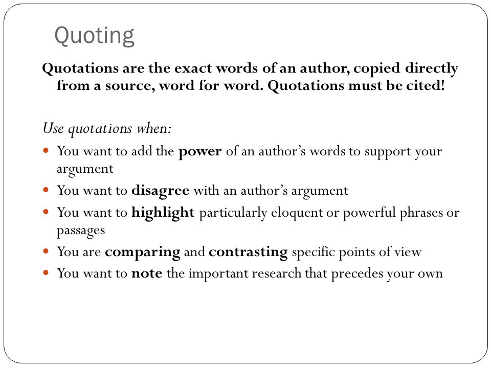 Quoting Use quotations when: