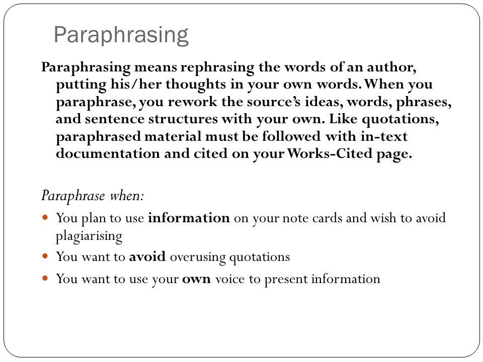 Paraphrasing Paraphrase when:
