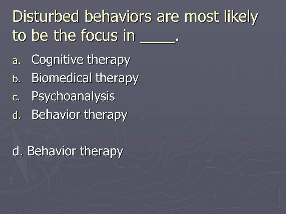 Disturbed behaviors are most likely to be the focus in ____.