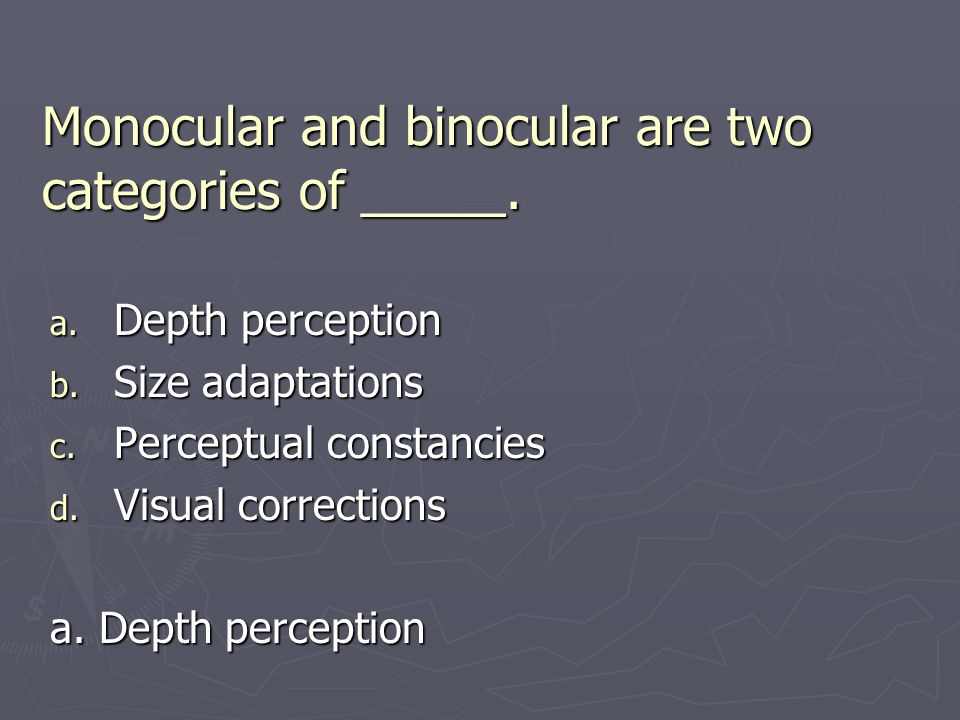 Monocular and binocular are two categories of _____.
