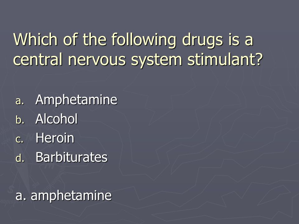 Which of the following drugs is a central nervous system stimulant