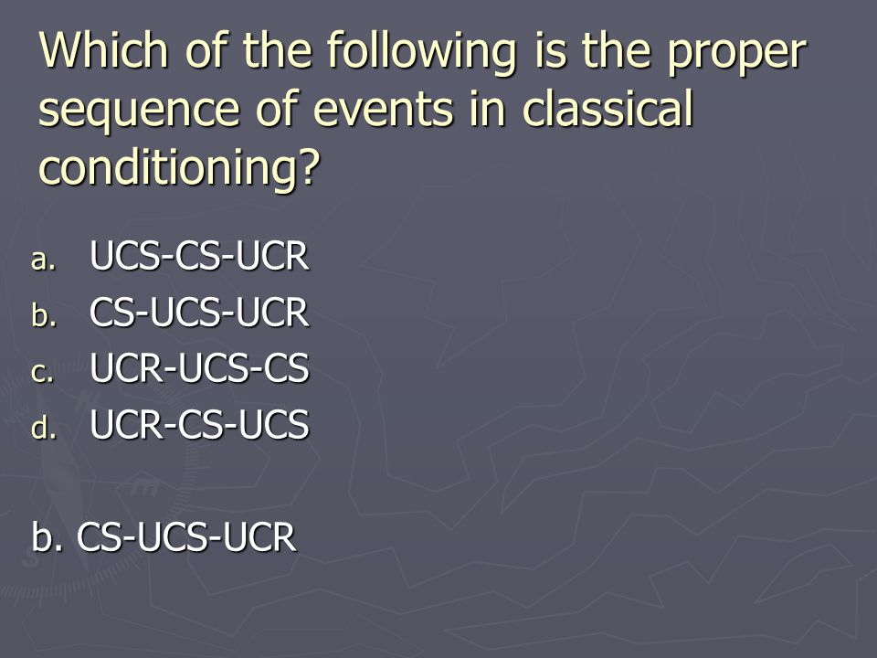 Which of the following is the proper sequence of events in classical conditioning