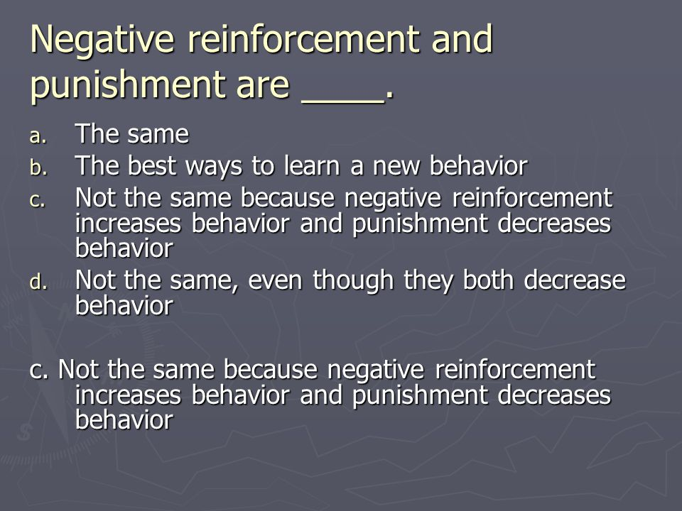 Negative reinforcement and punishment are ____.