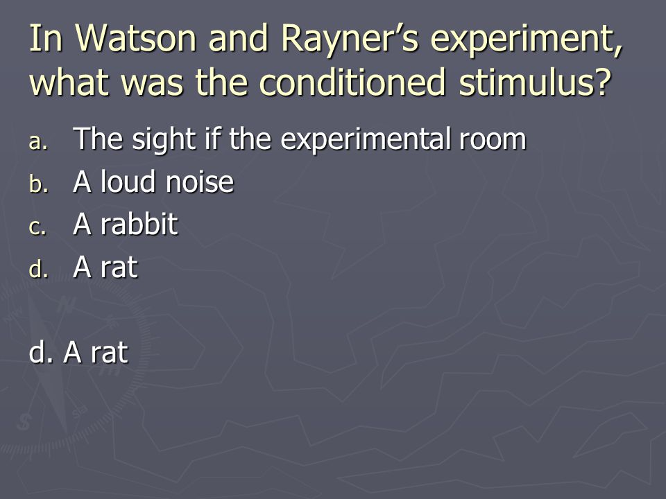 In Watson and Rayner's experiment, what was the conditioned stimulus