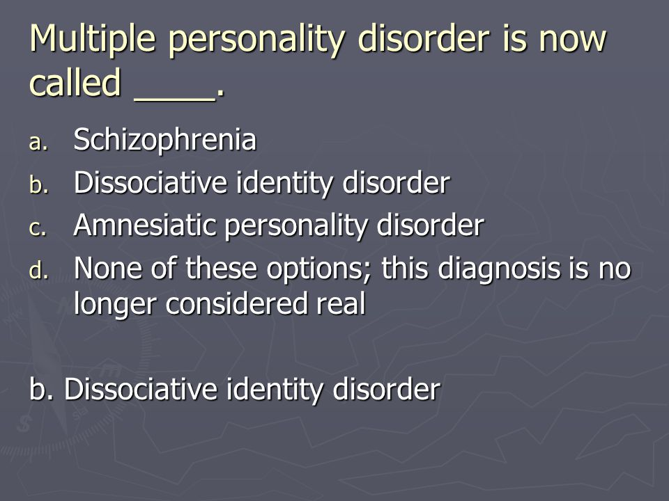 Multiple personality disorder is now called ____.