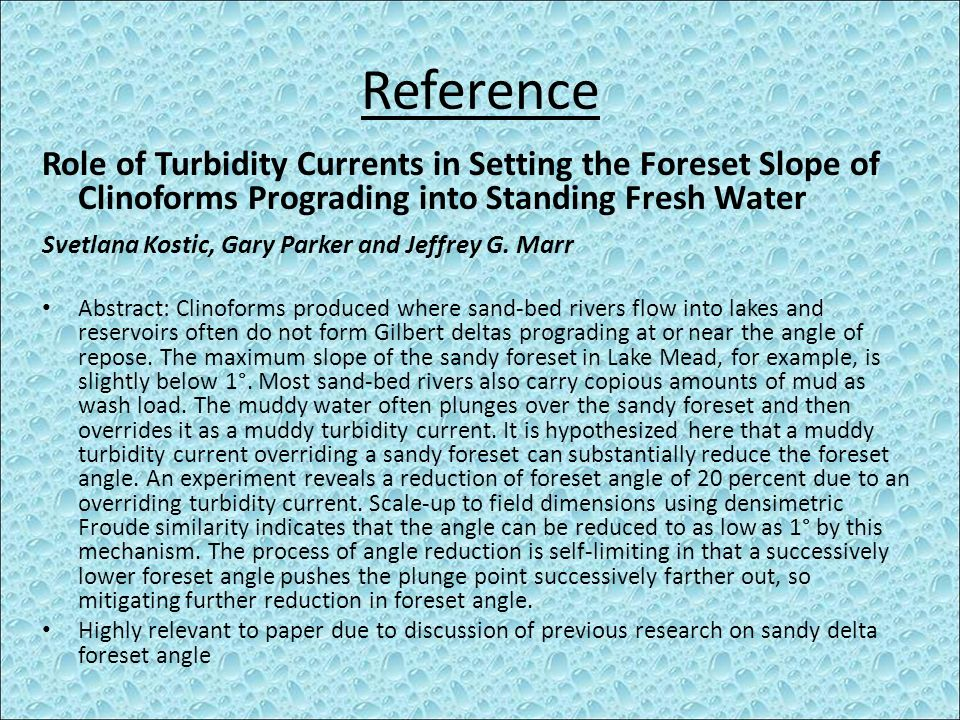 Reference Role of Turbidity Currents in Setting the Foreset Slope of Clinoforms Prograding into Standing Fresh Water.