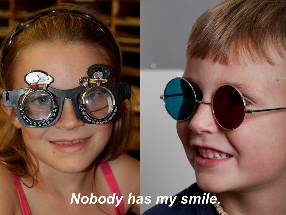 09/08/10 Nobody has my smile.