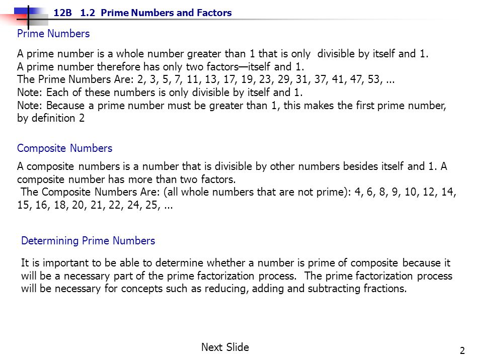 A prime number is a whole number greater than 1 that is only divisible by itself and 1.