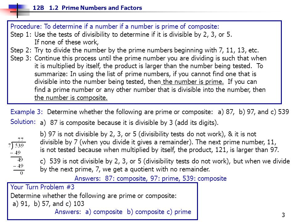 Procedure: To determine if a number if a number is prime of composite: