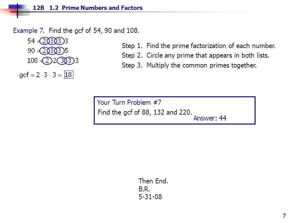 Example 7. Find the gcf of 54, 90 and 108.