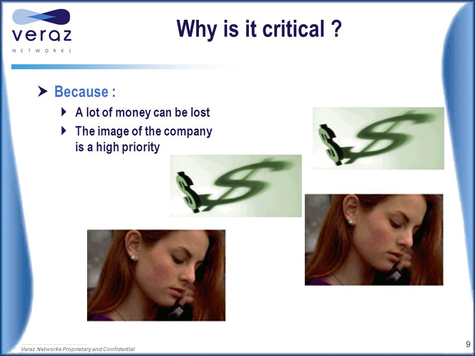 Why is it critical Because : A lot of money can be lost