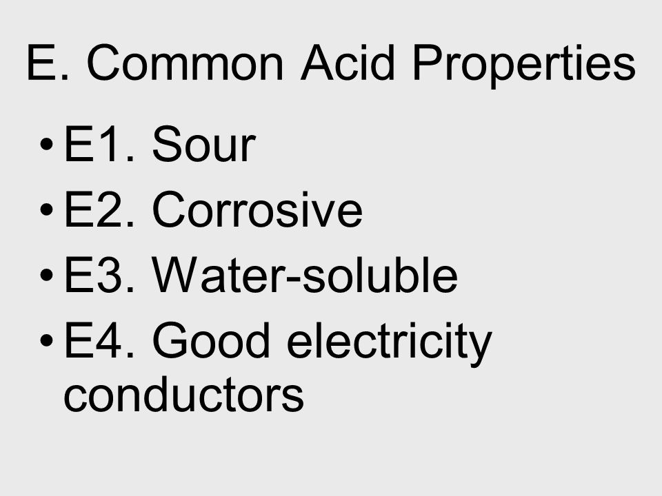 E. Common Acid Properties