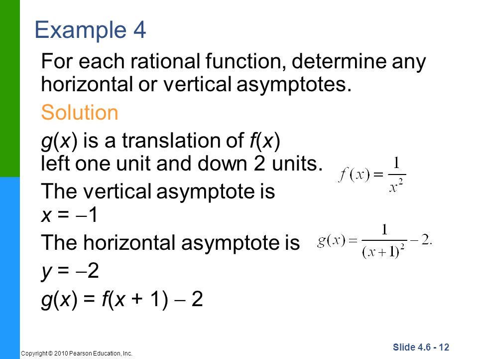 Example 4 For each rational function, determine any horizontal or vertical asymptotes. Solution.