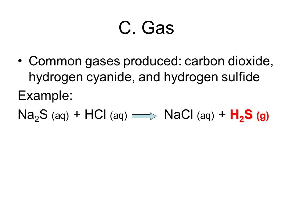 C. Gas Common gases produced: carbon dioxide, hydrogen cyanide, and hydrogen sulfide.