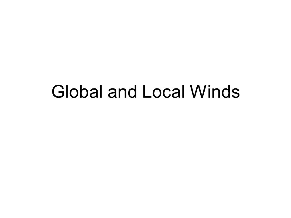 Global and Local Winds