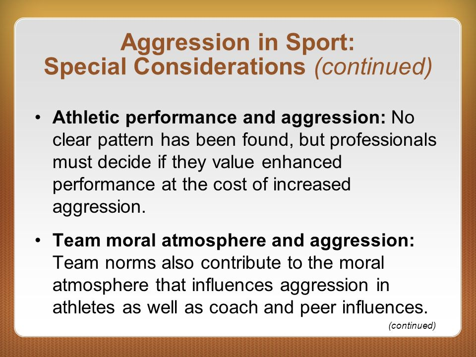 Aggression in Sport: Special Considerations (continued)