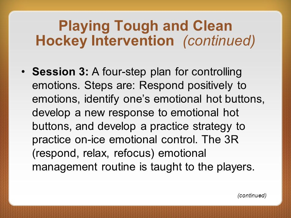 Playing Tough and Clean Hockey Intervention (continued)