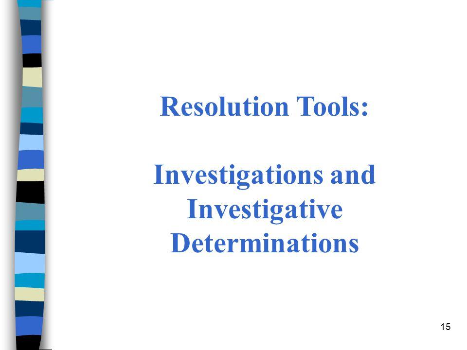 Investigations and Investigative Determinations