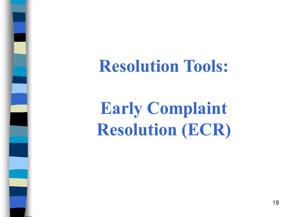Early Complaint Resolution (ECR)