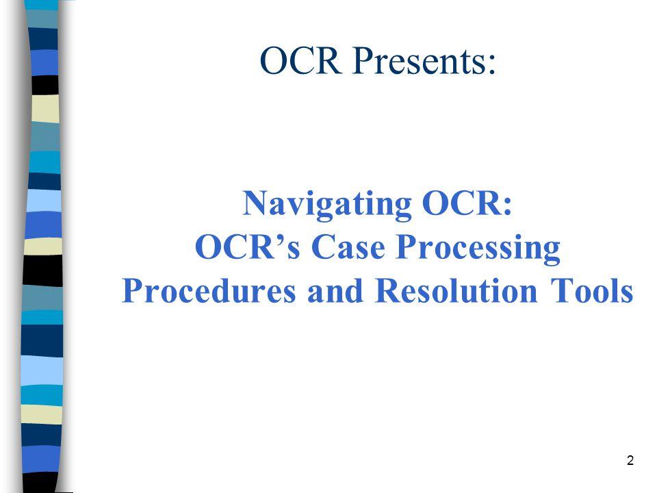 OCR Presents: Navigating OCR: OCR's Case Processing Procedures and Resolution Tools