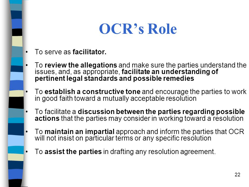 OCR's Role To serve as facilitator.