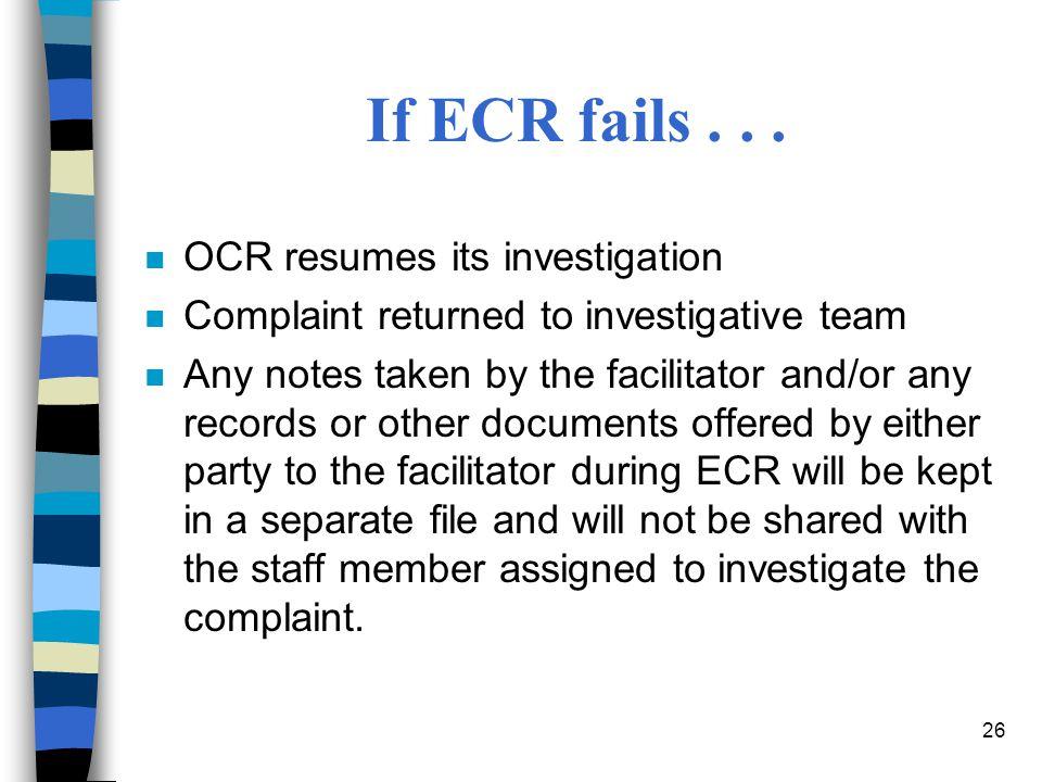 If ECR fails . . . OCR resumes its investigation