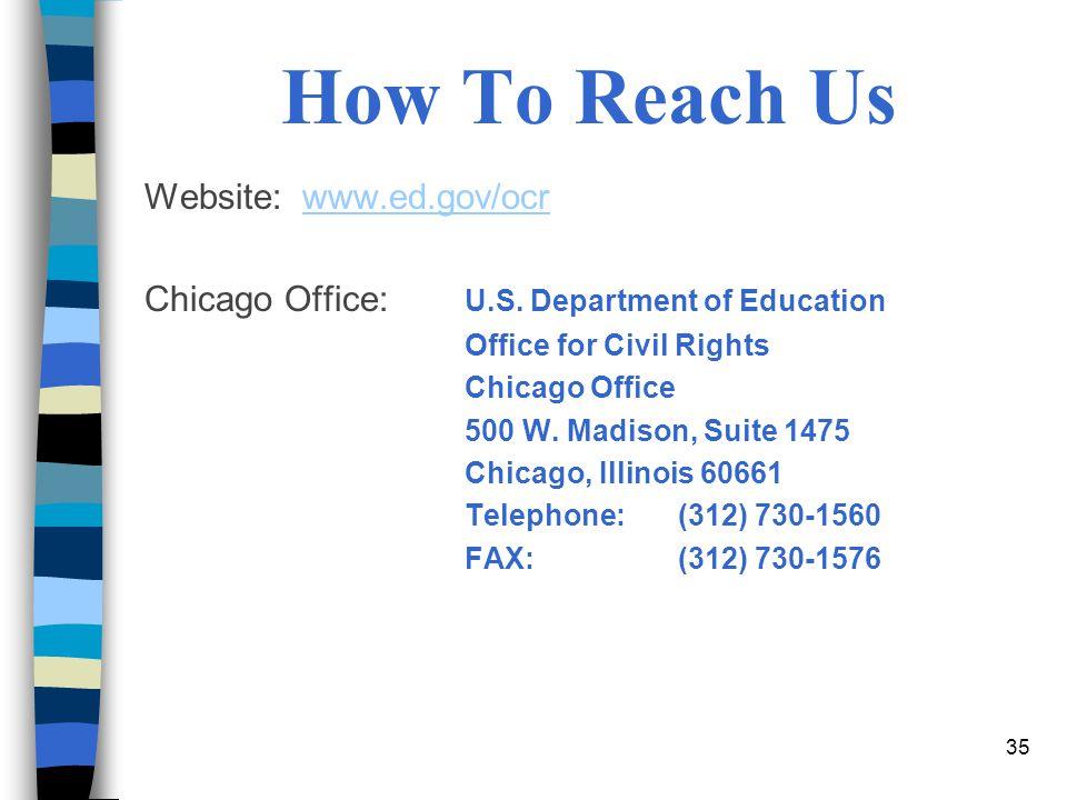 How To Reach Us Website: www.ed.gov/ocr