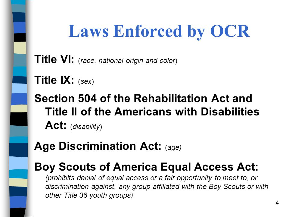 Laws Enforced by OCR Title VI: (race, national origin and color)