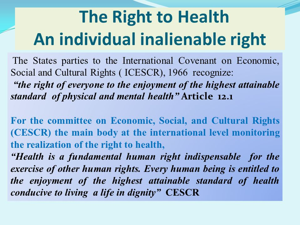 The Right to Health An individual inalienable right