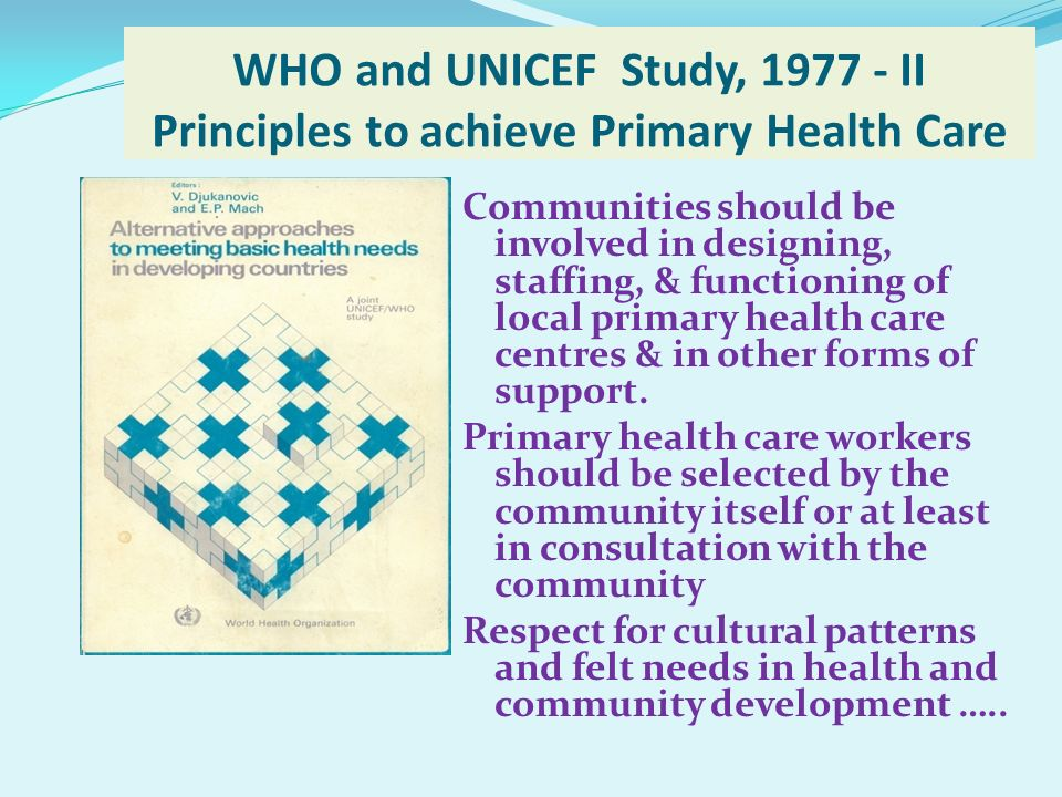 WHO and UNICEF Study, 1977 - II Principles to achieve Primary Health Care