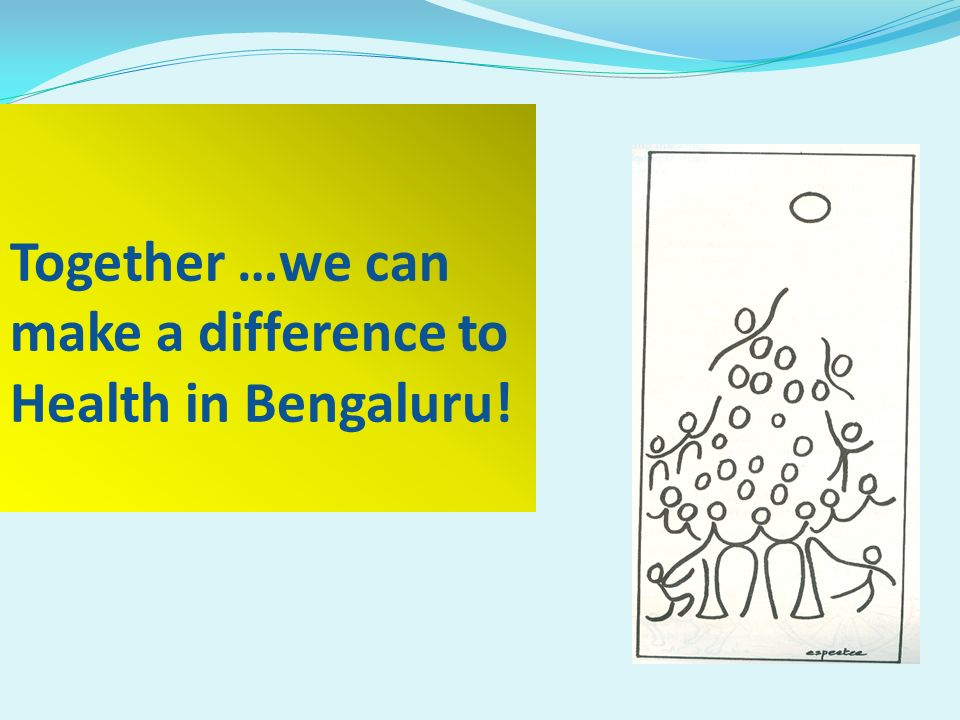 Together …we can make a difference to Health in Bengaluru!