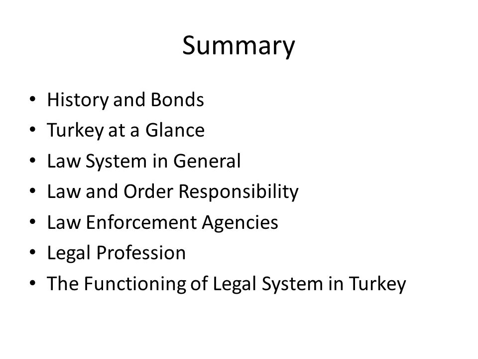 Summary History and Bonds Turkey at a Glance Law System in General