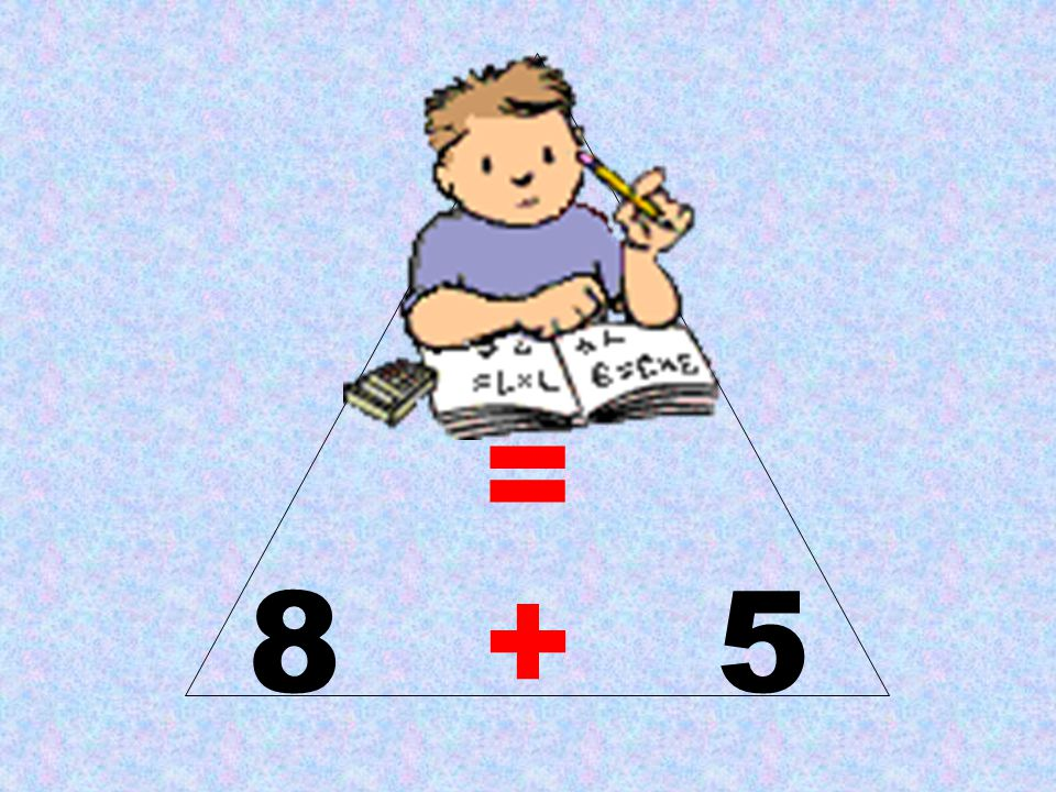 13 = 8 + 5