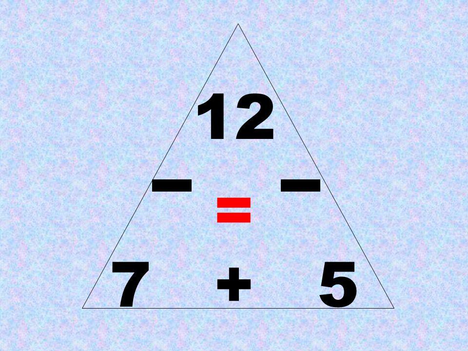 12 = 7 + 5
