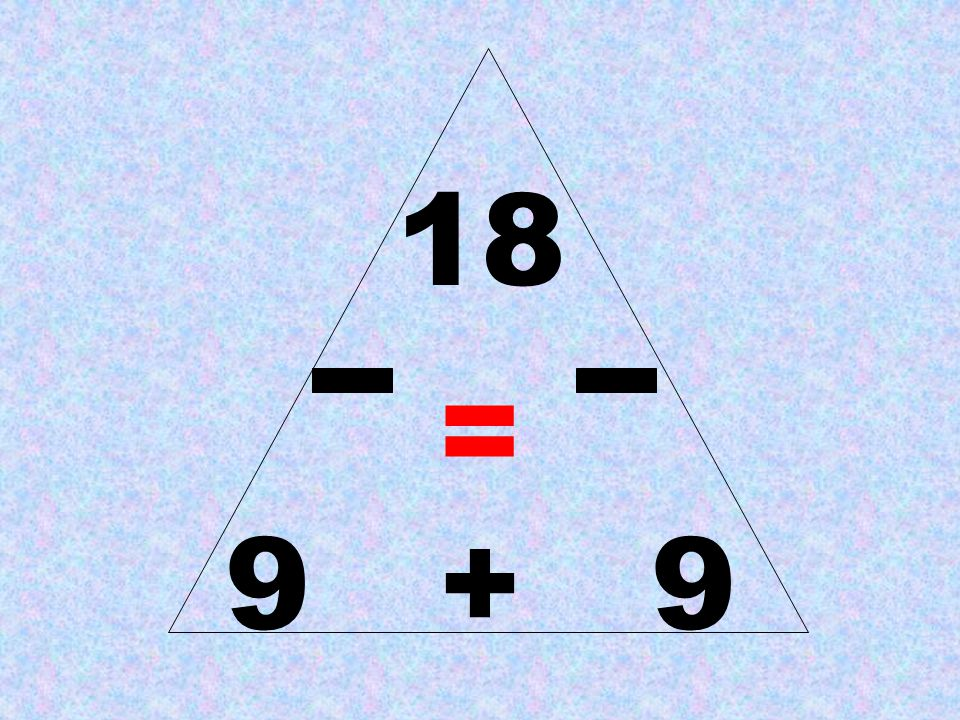 18 = 9 + 9