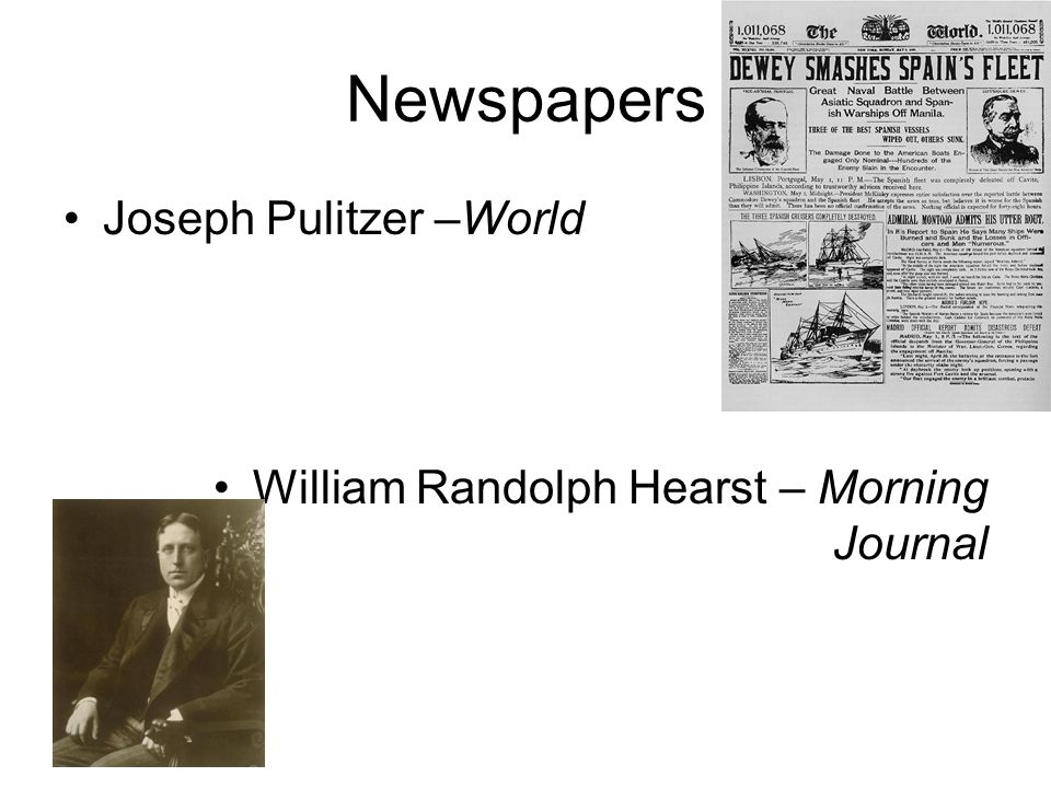 Newspapers Joseph Pulitzer –World