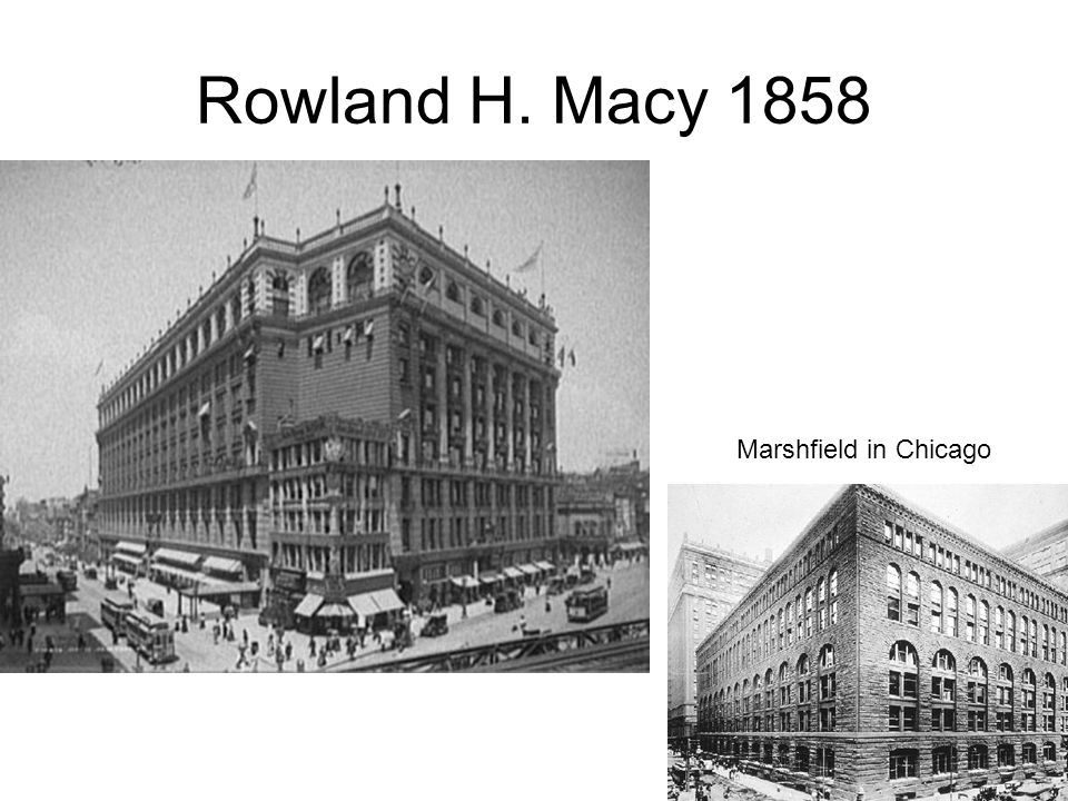 Rowland H. Macy 1858 Marshfield in Chicago