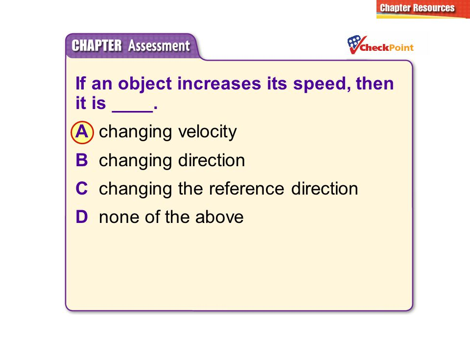 If an object increases its speed, then it is ____.