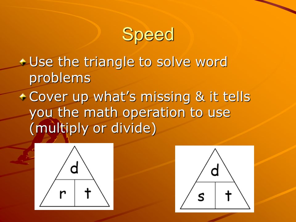 Speed Use the triangle to solve word problems