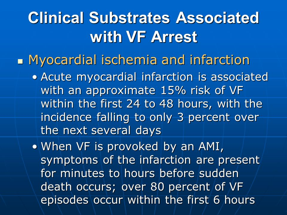 Clinical Substrates Associated with VF Arrest