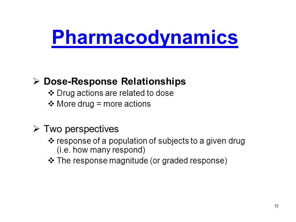 Pharmacodynamics Dose-Response Relationships Two perspectives